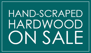 Hand scraped hardwood on sale starting at $4.14 sq.ft. (material only)